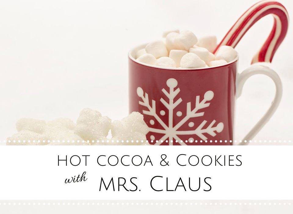 Hot Cocoa and Cookies with Mrs. Claus